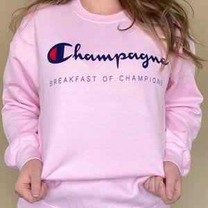Champagne The Breakfast of Champions Sweatshirt